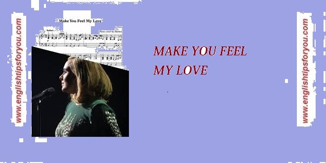 Adele - Make You Feel My Love-englishtipsforyou.com آموزش زبان انگلیسی