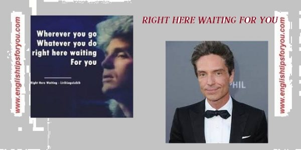 right here waiting for you-Richard Marx