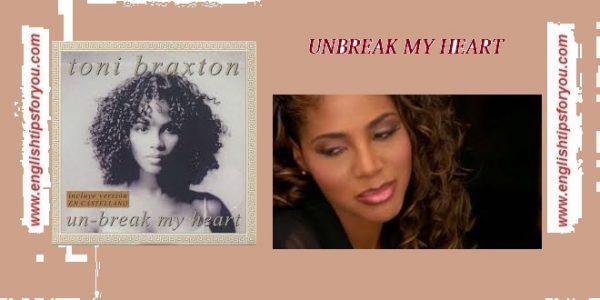 unbreak my heart-Toni Braxton