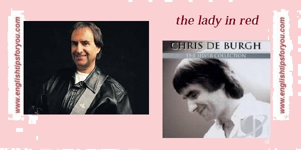 the lady in red- Chris de Burgh