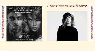 I Don't Wanna Live Forever.englishtipsforyou.com