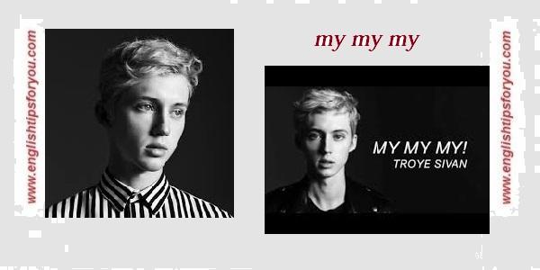 My My My! - TROYE SIVAN