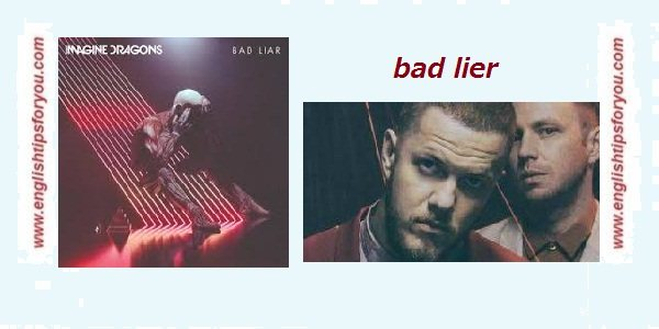 Bad-Liar-IMAGINE-DRAGONS.englishtipsforyou.com
