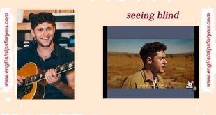 Niall Horan - Seeing Blind.englishtipsforyou.com