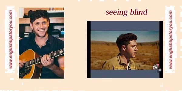 Niall Horan - Seeing Blind.englishtipsforyou.com