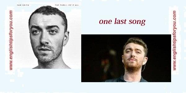 One Last Song - SAM SMITH.englishtipsforyou.com