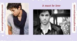 enrique iglesias-it must be love.englishtipsforyou.com