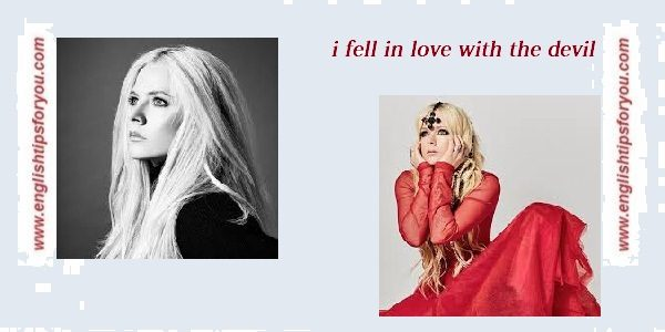 Avril Lavigne – I Fell In Love With the Devil_englishtipsforyou.com