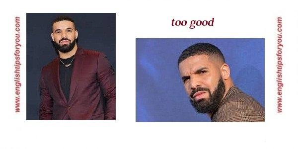 Drake - Too Good.englishtipsforyou.com
