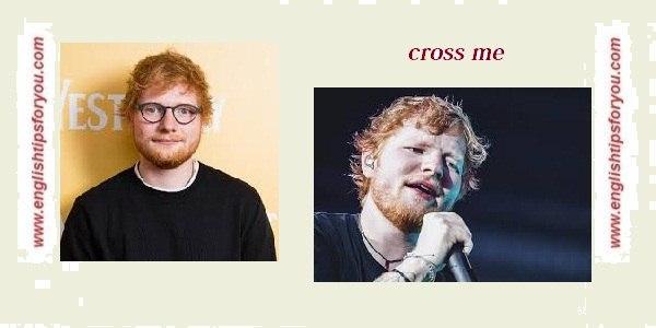Ed-Sheeran-Cross-Me-englishtipsforyou.com