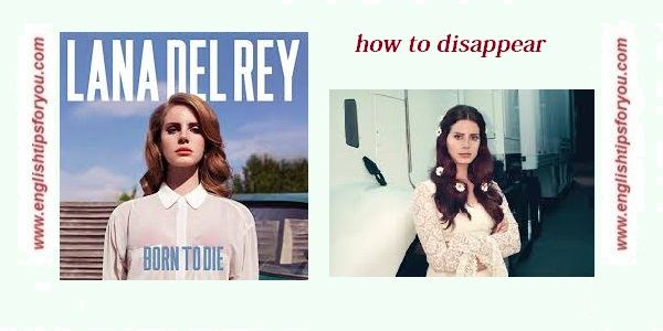 Lana_Del_Rey_-_How_to_disappear-englishtipsforyou.com