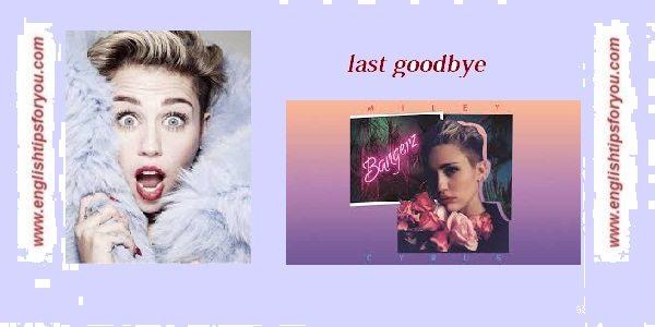 Miley Cyrus_Last Goodbye.englishtipsforyou.com