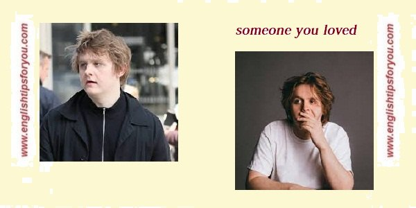 Someone You Loved - Lewis Capaldi 320.englishtipsforyou.com