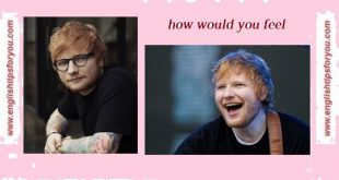 ed sheeran - how would you feel.englishtipsforyou.com