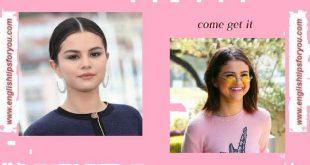 selena_gomez_-_come_get_it_audio_only-englishtipsforyou.com
