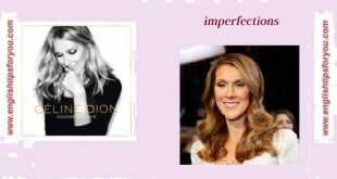 Celine Dion - Imperfections.englishtipsforyou.com