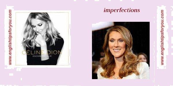 Celine Dion - Imperfections.englishtipsforyou.com