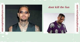 Chris Brown. Don't Kill The Fun .englishtipsforyou.com