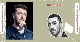 Sam-Smith-Fire on Fire .englishtipsforyou.com