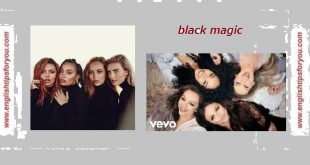 Little Mix - Black Magic.englishtipsforyou.com