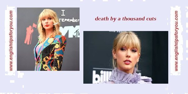 death by a thousand cuts..englishtipsforyou.com
