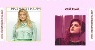Meghan Trainor - Evil Twin .englishtipsforyou.com