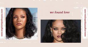 We Found Love - RIHANNA ft CALVIN HARRIS.englishtipsforyou.com
