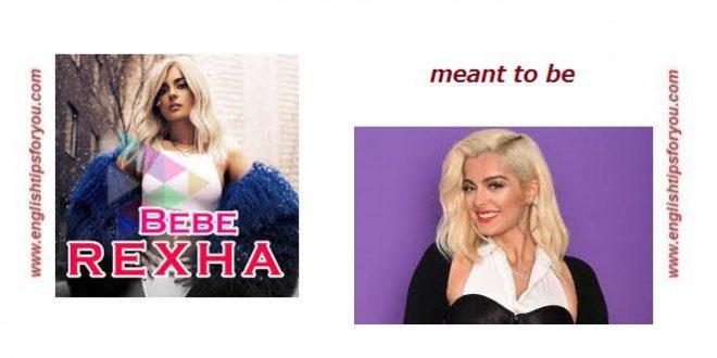 Bebe Rexha - Meant To Be.Feat Florida Georgia Line..englishtipsforyou.com