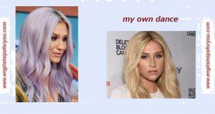 Kesha - My Own Dance .englishtipsforyou.com