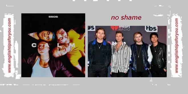 5 Seconds Of Summer - No Shame.englishtipsforyou.com