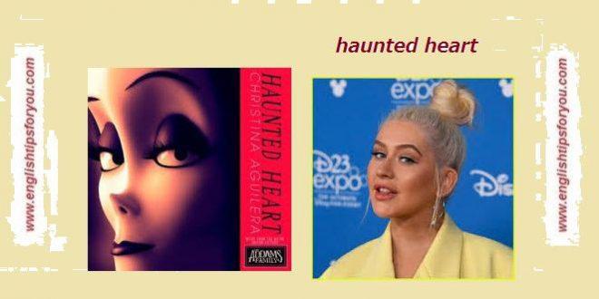 Christina Aguilera - Haunted Heart - englishtipsforyou.com
