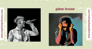 Glass House - MACHINE GUN KELLY ft NAOMI WILD.englishtipsforyou.com