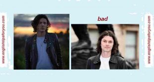 James Bay - 'Bad' MP3 - englishtipsforyou.com