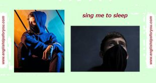 Alan-Walker-Sing-Me-to-Sleep.englishtipsforyou.com_