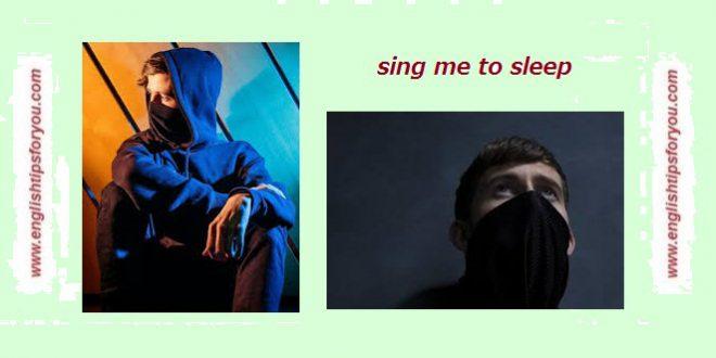Alan-Walker-Sing-Me-to-Sleep.englishtipsforyou.com_