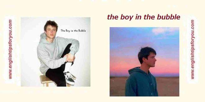Alec-Benjamin_The-Boy-In-The-Bubble.englishtipsforyou.com