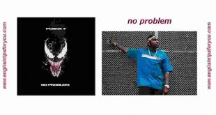 -No Problem - PUSHA T..englishtipsforyou.com