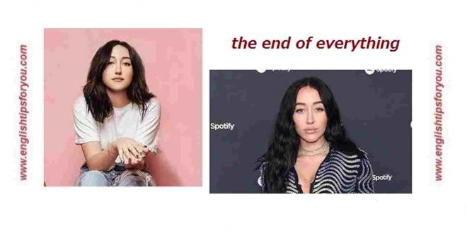 08 Noah Cyrus - The End of Everything.englishtipsforyou.com