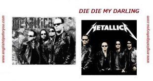 Metallica-Die-Die-My-Darling-englishtipsforyou.com