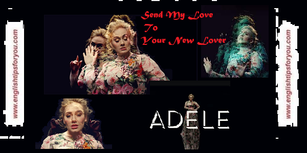 Send My Love To Your New Lover